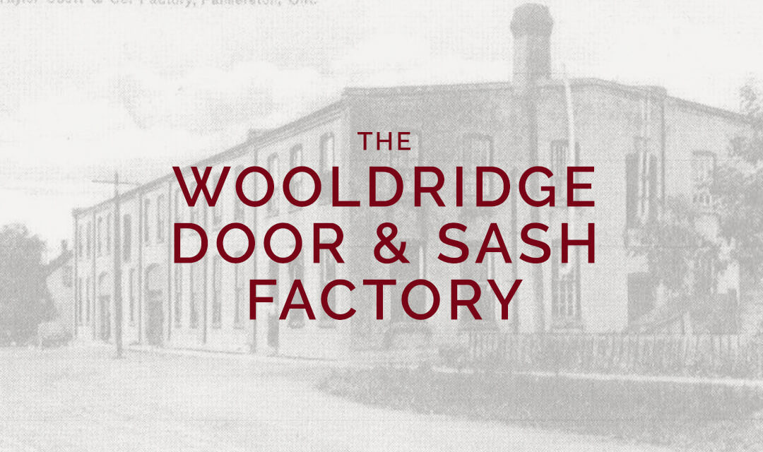 The Wooldridge Door and Sash Factory and Saw Mill